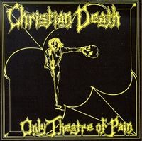 /obrazky/boblucan.bloger.cz/200px-Christian-Death---Only-Theatre-Of-Pain.jpg